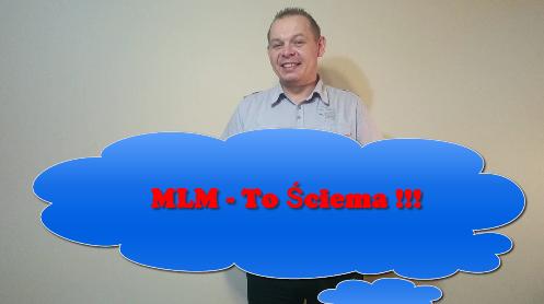 MLM - To Ściema !!!